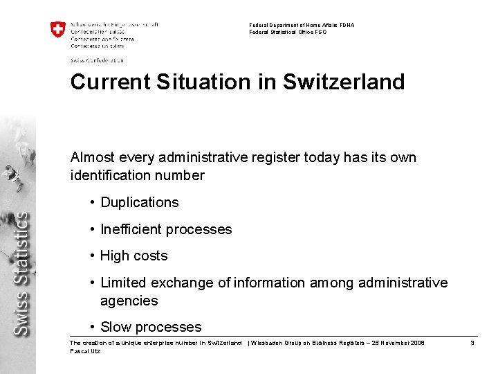 Federal Department of Home Affairs FDHA Federal Statistical Office FSO Current Situation in Switzerland