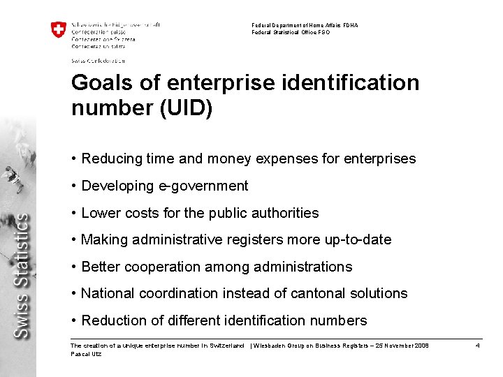 Federal Department of Home Affairs FDHA Federal Statistical Office FSO Goals of enterprise identification