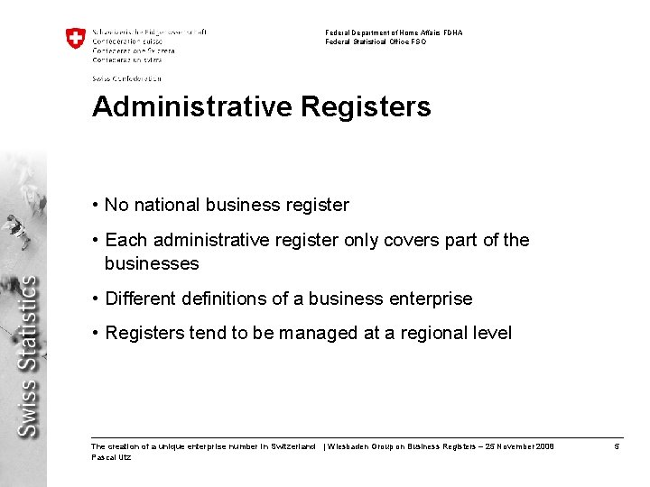 Federal Department of Home Affairs FDHA Federal Statistical Office FSO Administrative Registers • No