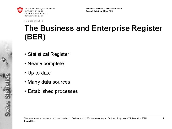 Federal Department of Home Affairs FDHA Federal Statistical Office FSO The Business and Enterprise