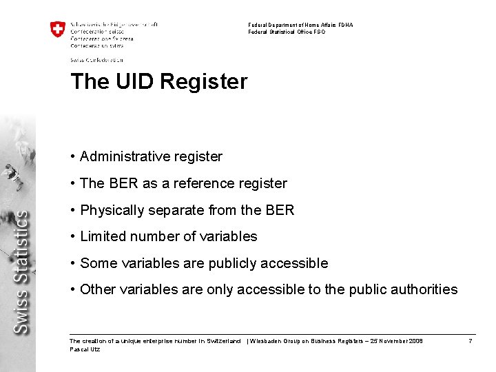 Federal Department of Home Affairs FDHA Federal Statistical Office FSO The UID Register •