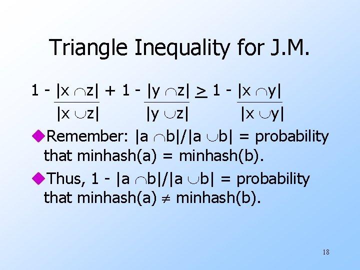 Triangle Inequality for J. M. 1 - |x z| + 1 - |y z|