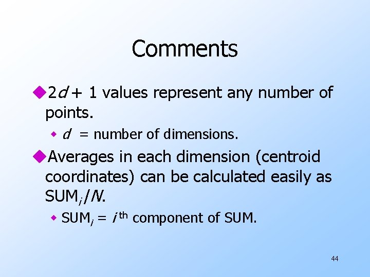 Comments u 2 d + 1 values represent any number of points. w d