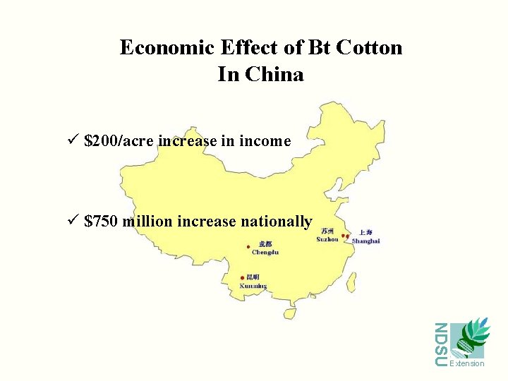 Economic Effect of Bt Cotton In China ü $200/acre increase in income ü $750