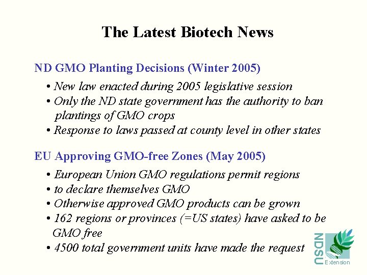 The Latest Biotech News ND GMO Planting Decisions (Winter 2005) • New law enacted