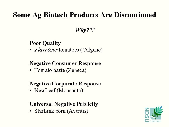 Some Ag Biotech Products Are Discontinued Why? ? ? Poor Quality • Flavr. Savr