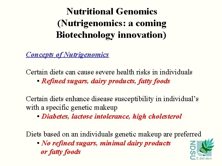 Nutritional Genomics (Nutrigenomics: a coming Biotechnology innovation) Concepts of Nutrigenomics Certain diets can cause