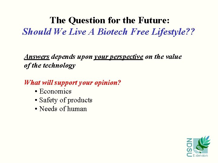 The Question for the Future: Should We Live A Biotech Free Lifestyle? ? Answers