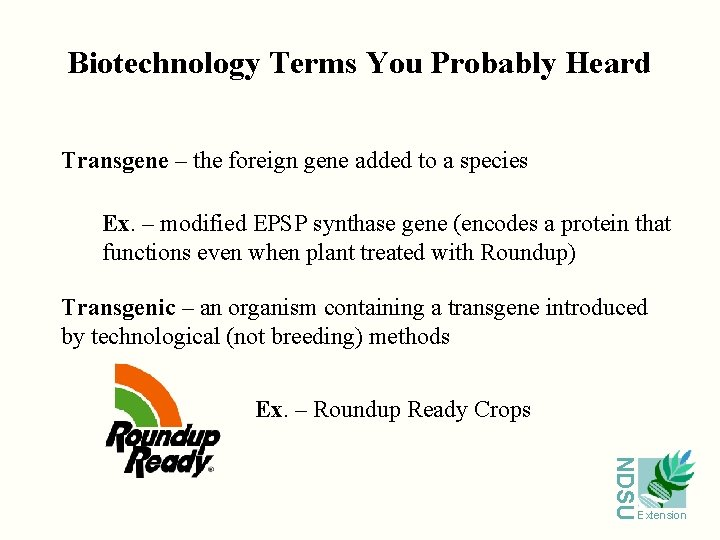 Biotechnology Terms You Probably Heard Transgene – the foreign gene added to a species