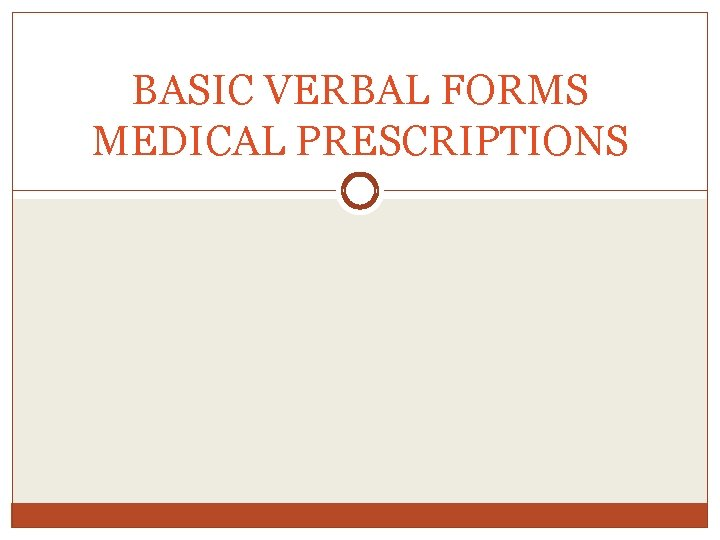 BASIC VERBAL FORMS MEDICAL PRESCRIPTIONS