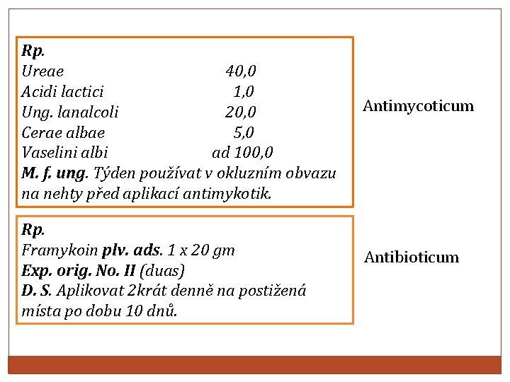 Rp. Ureae 40, 0 Acidi lactici 1, 0 Ung. lanalcoli 20, 0 Cerae albae