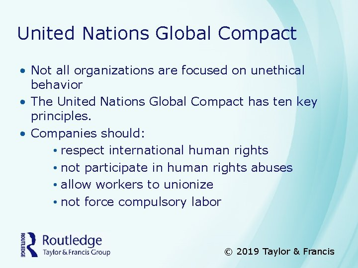 United Nations Global Compact • Not all organizations are focused on unethical behavior •