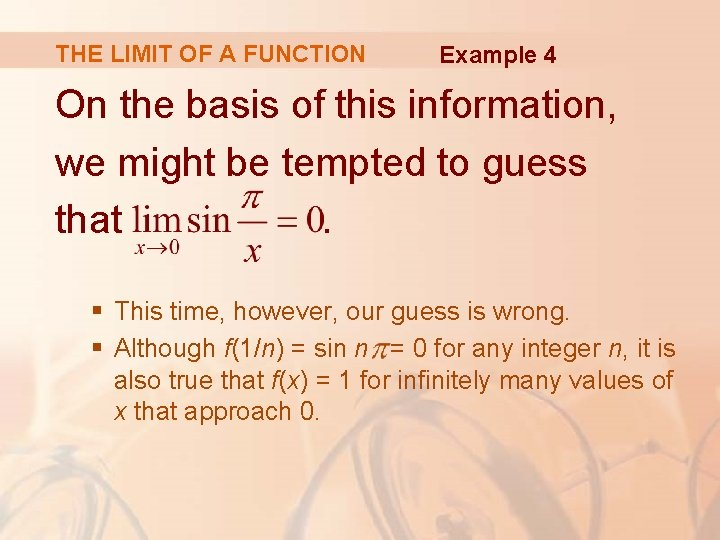 THE LIMIT OF A FUNCTION Example 4 On the basis of this information, we