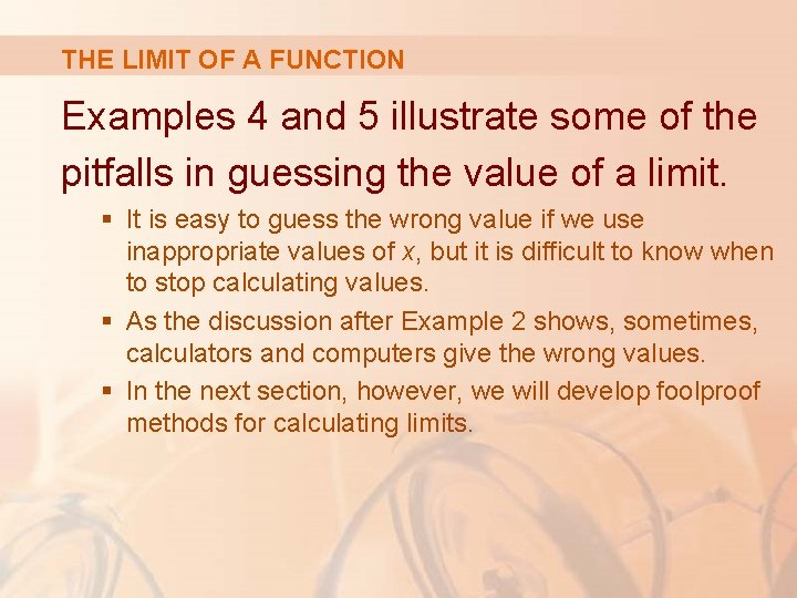 THE LIMIT OF A FUNCTION Examples 4 and 5 illustrate some of the pitfalls