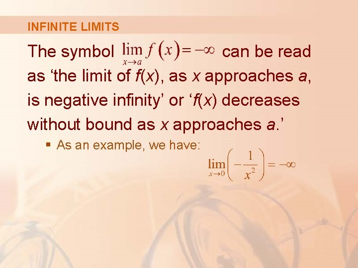 INFINITE LIMITS The symbol can be read as 'the limit of f(x), as x