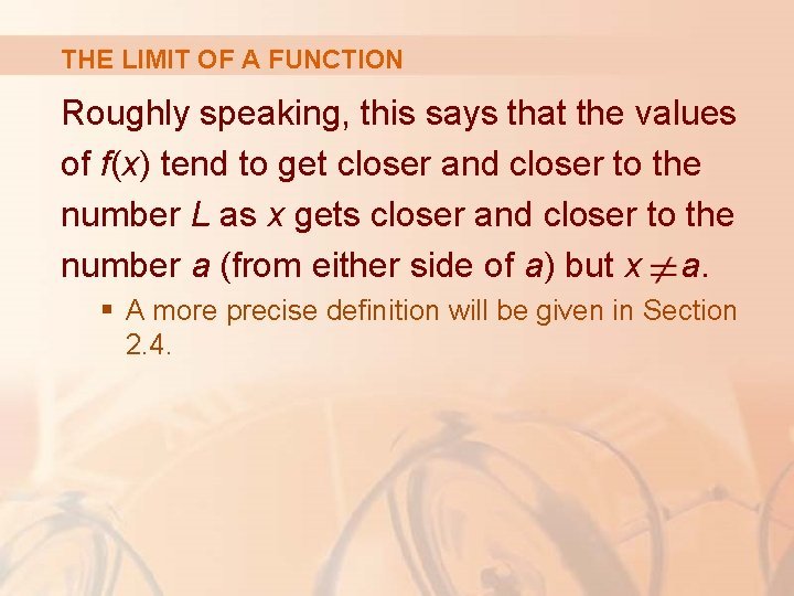 THE LIMIT OF A FUNCTION Roughly speaking, this says that the values of f(x)