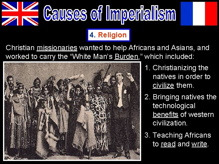 4. Religion Christian missionaries wanted to help Africans and Asians, and worked to carry