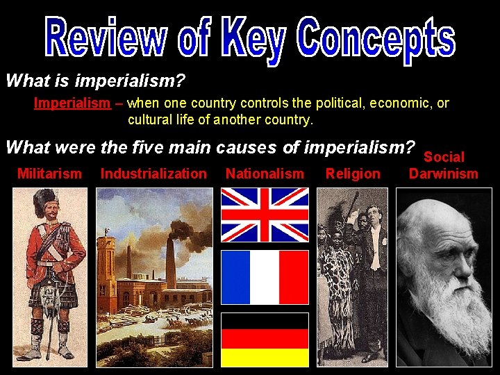 What is imperialism? Imperialism – when one country controls the political, economic, or cultural
