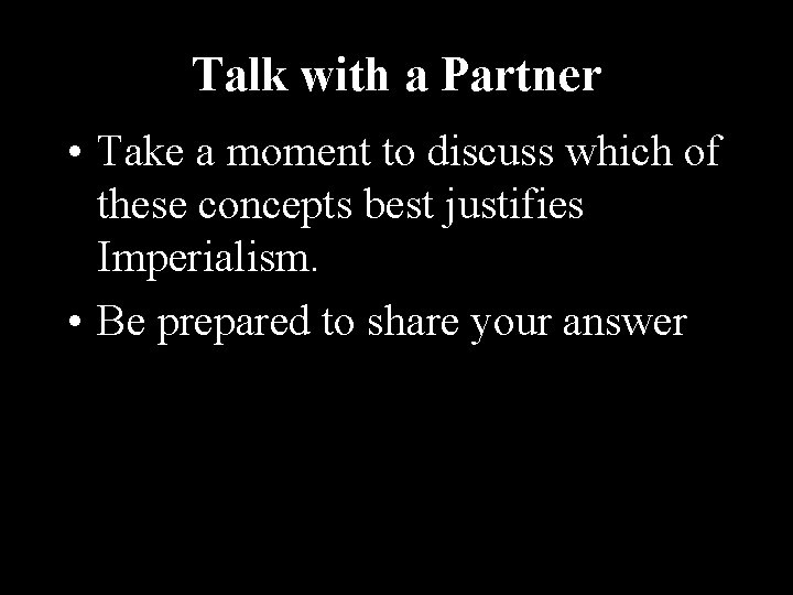 Talk with a Partner • Take a moment to discuss which of these concepts