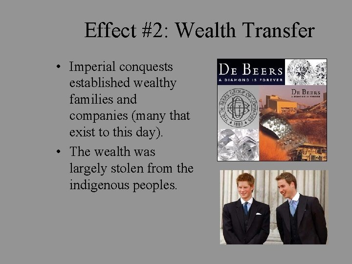 Effect #2: Wealth Transfer • Imperial conquests established wealthy families and companies (many that