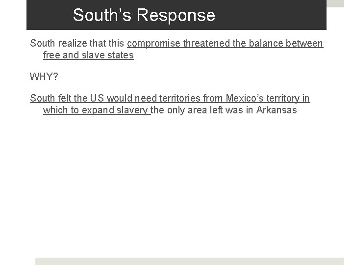 South's Response South realize that this compromise threatened the balance between free and slave