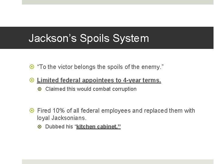 """Jackson's Spoils System """"To the victor belongs the spoils of the enemy. """" Limited"""