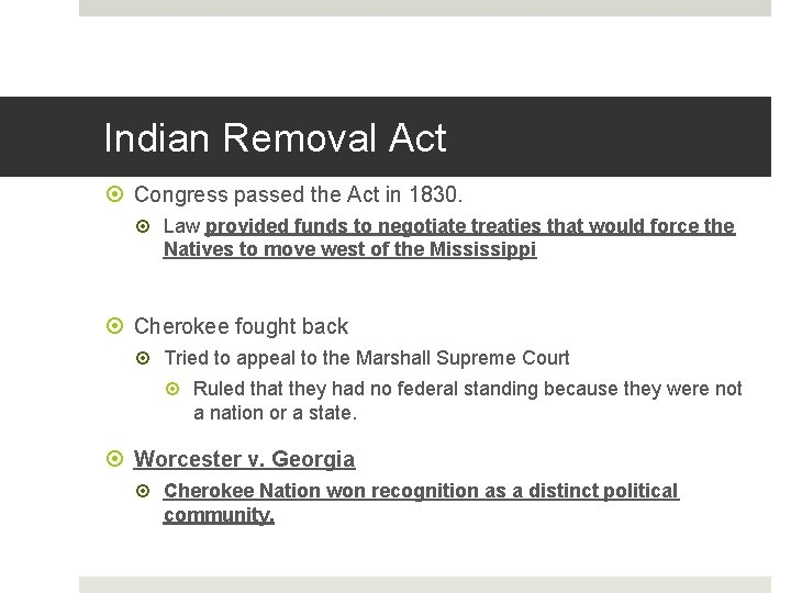 Indian Removal Act Congress passed the Act in 1830. Law provided funds to negotiate