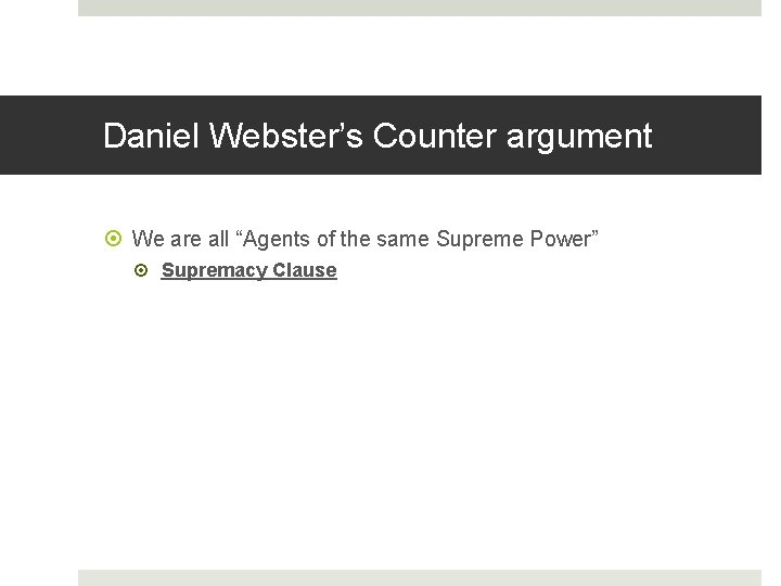 """Daniel Webster's Counter argument We are all """"Agents of the same Supreme Power"""" Supremacy"""
