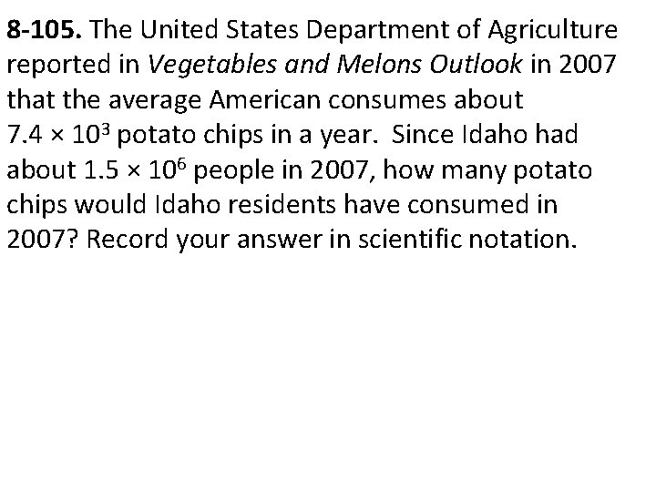 8 -105. The United States Department of Agriculture reported in Vegetables and Melons Outlook