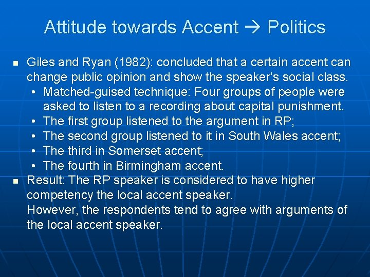 Attitude towards Accent Politics n n Giles and Ryan (1982): concluded that a certain