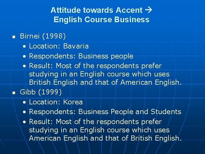 Attitude towards Accent English Course Business n n Birnei (1998) • Location: Bavaria •
