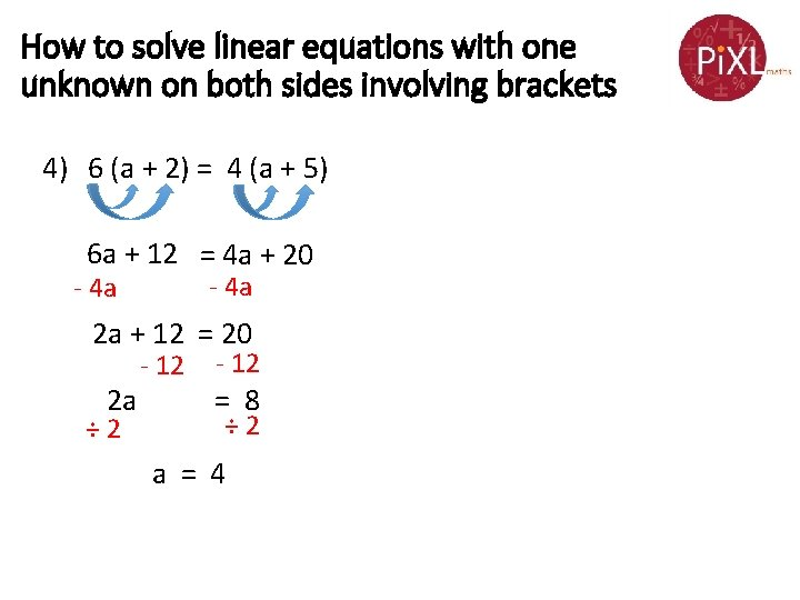 How to solve linear equations with one unknown on both sides involving brackets 4)