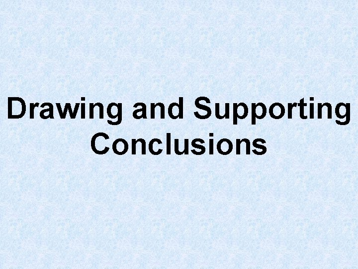 Drawing and Supporting Conclusions