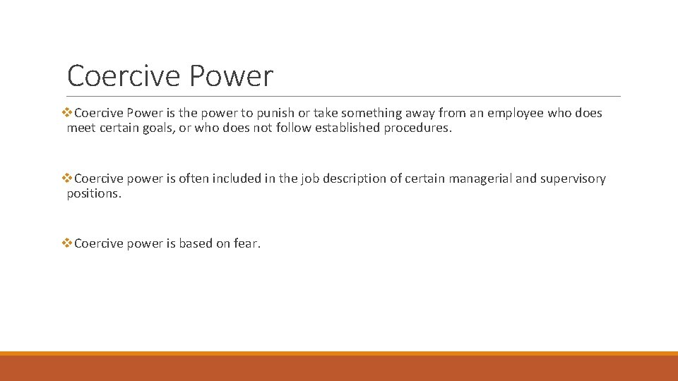 Coercive Power v. Coercive Power is the power to punish or take something away