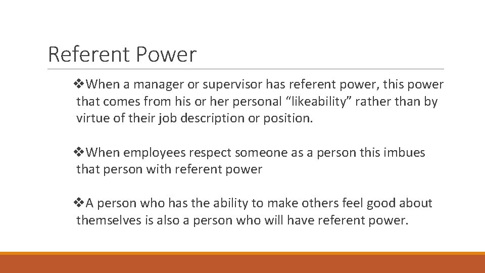 Referent Power v. When a manager or supervisor has referent power, this power that
