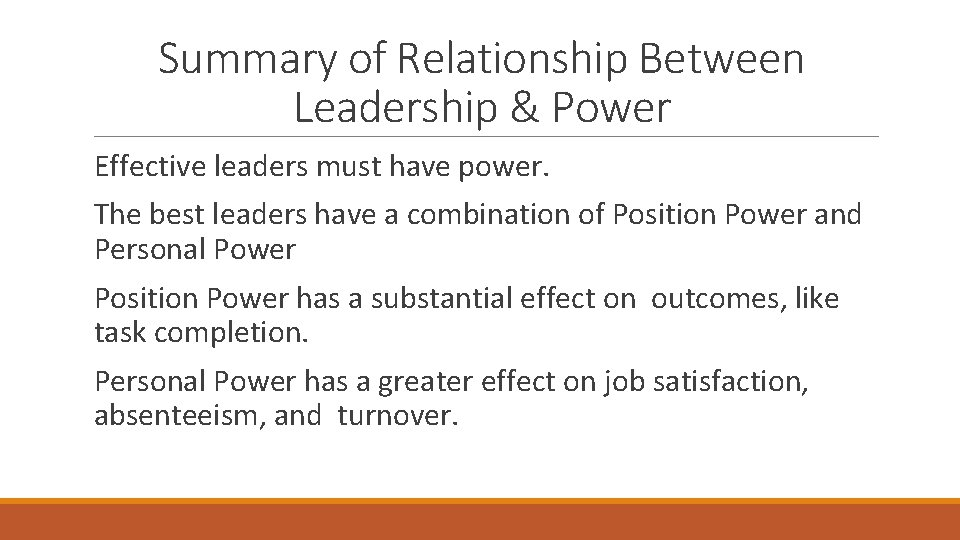 Summary of Relationship Between Leadership & Power Effective leaders must have power. The best