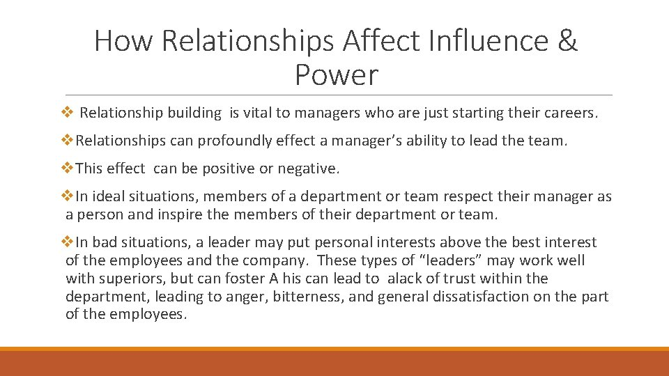 How Relationships Affect Influence & Power v Relationship building is vital to managers who