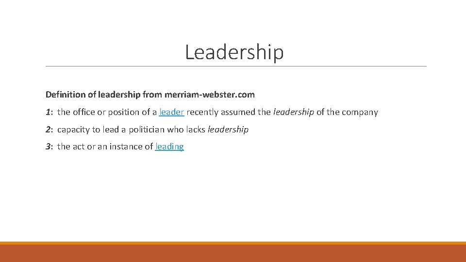 Leadership Definition of leadership from merriam-webster. com 1: the office or position of a