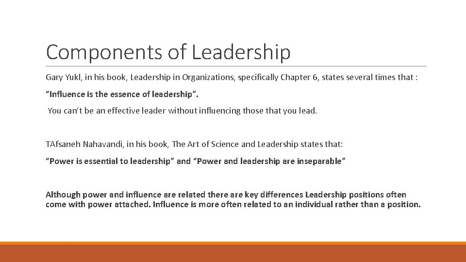 Components of Leadership Gary Yukl, in his book, Leadership in Organizations, specifically Chapter 6,