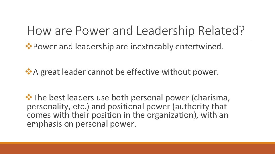 How are Power and Leadership Related? v. Power and leadership are inextricably entertwined. v.