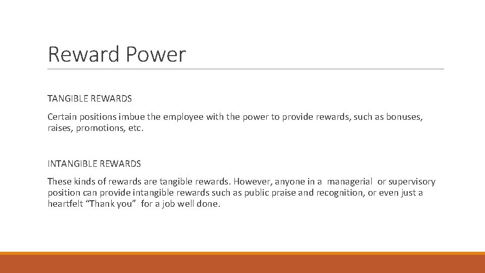 Reward Power TANGIBLE REWARDS Certain positions imbue the employee with the power to provide