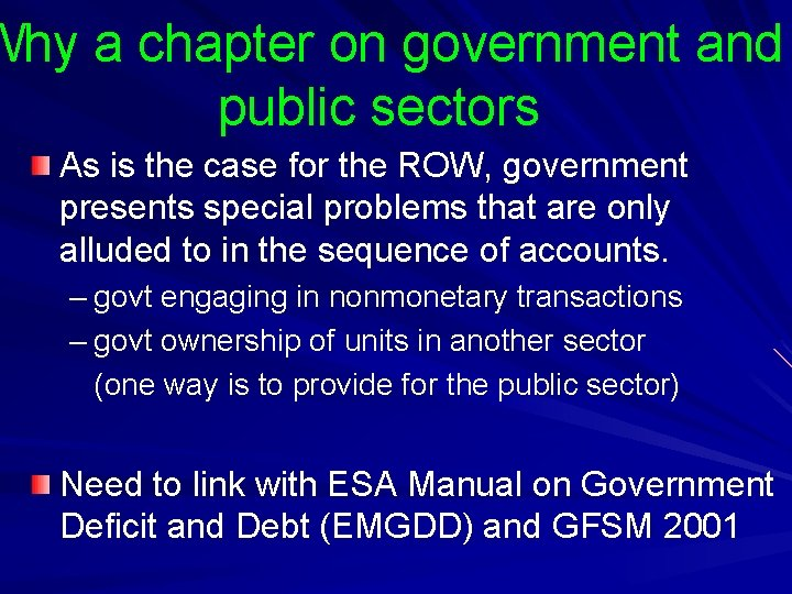 Why a chapter on government and public sectors As is the case for the