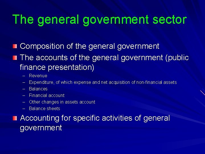 The general government sector Composition of the general government The accounts of the general