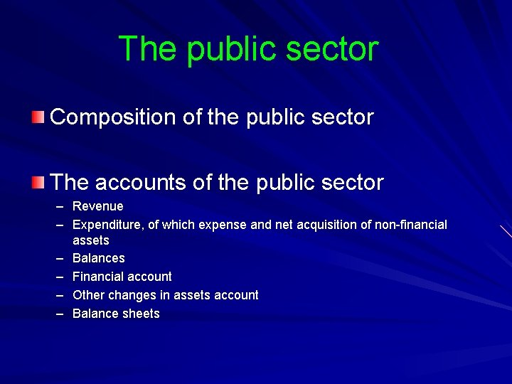 The public sector Composition of the public sector The accounts of the public sector
