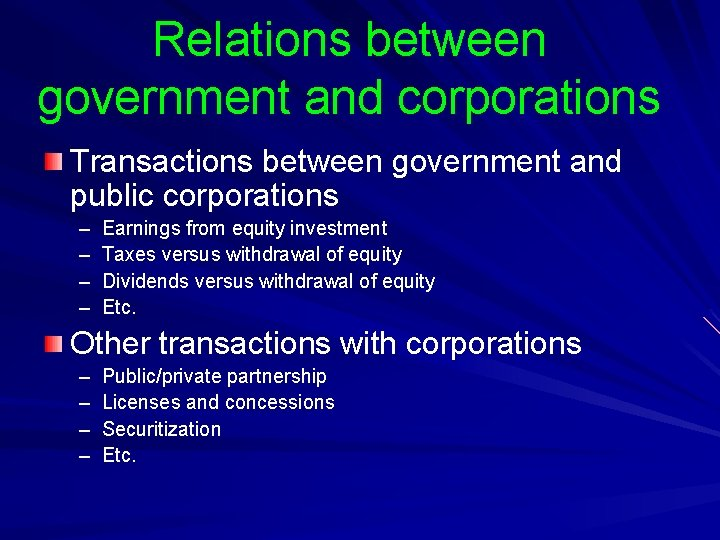 Relations between government and corporations Transactions between government and public corporations – – Earnings