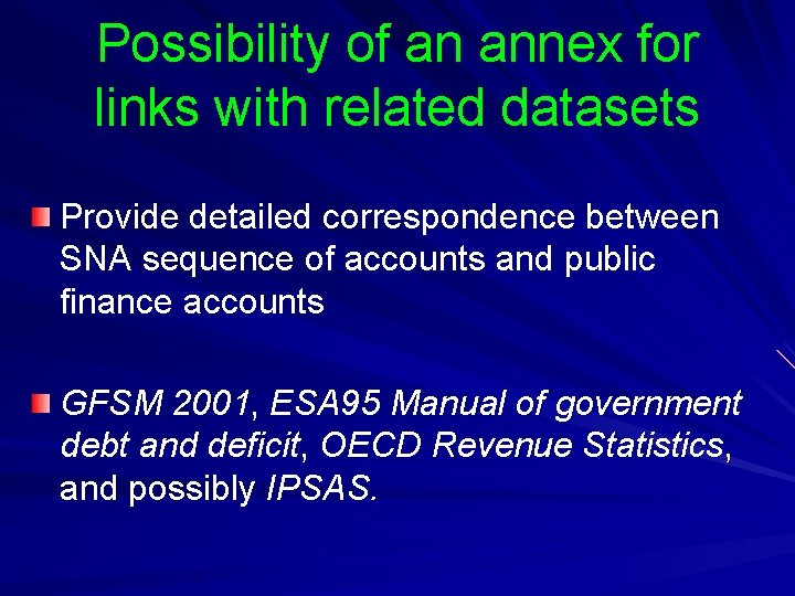 Possibility of an annex for links with related datasets Provide detailed correspondence between SNA