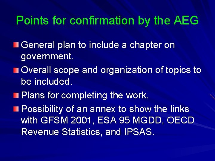 Points for confirmation by the AEG General plan to include a chapter on government.