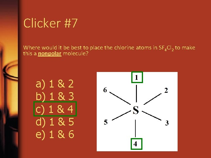 Clicker #7 Where would it be best to place the chlorine atoms in SF