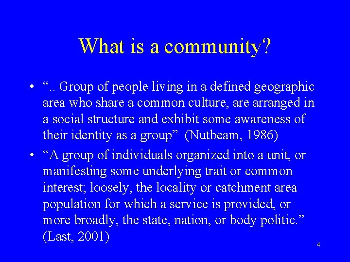 """What is a community? • """". . Group of people living in a defined"""