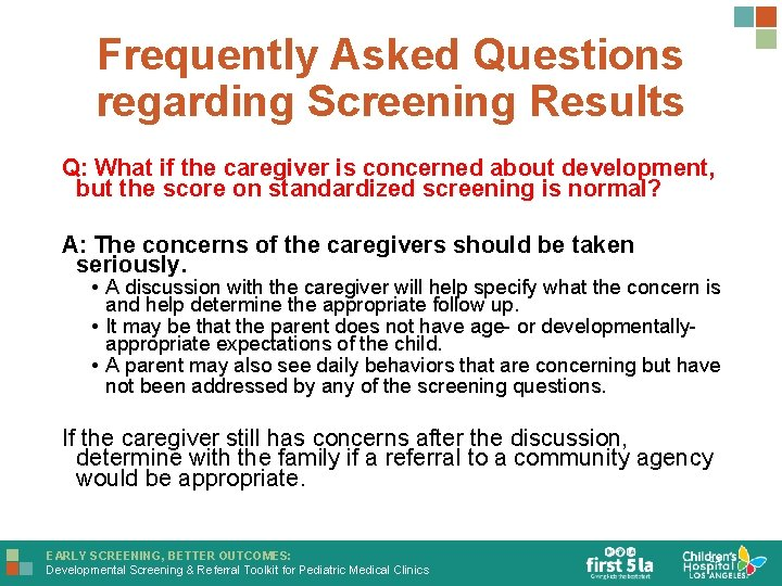 Frequently Asked Questions regarding Screening Results Q: What if the caregiver is concerned about